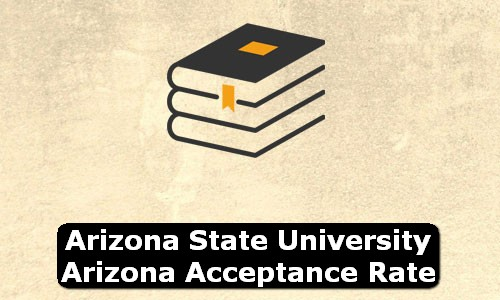 Arizona State University Arizona Acceptance Rate