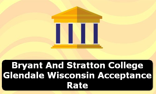 Bryant and Stratton College Glendale Wisconsin Acceptance Rate