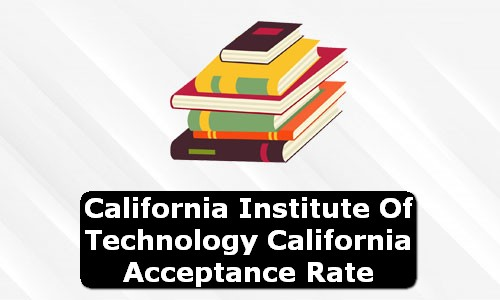 California Institute of Technology California Acceptance Rate