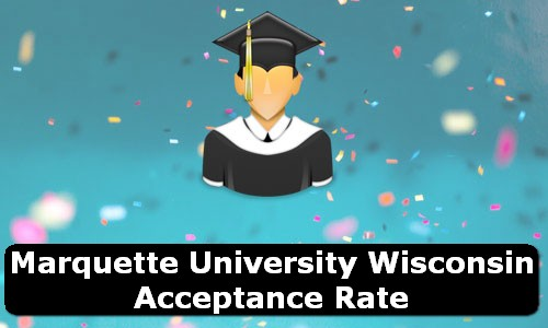 Marquette University Wisconsin Acceptance Rate