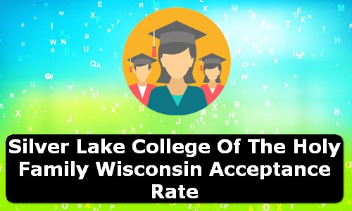 Silver Lake College of the Holy Family Wisconsin Acceptance Rate
