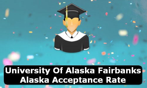 University of Alaska Fairbanks Alaska Acceptance Rate