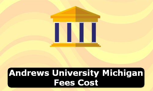 Andrews University Michigan Fees Cost
