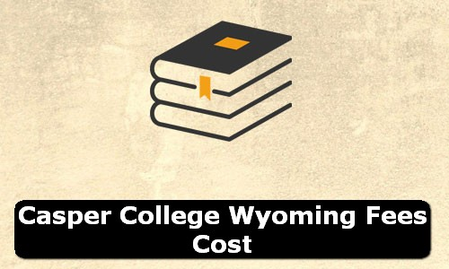 Casper College Wyoming Fees Cost