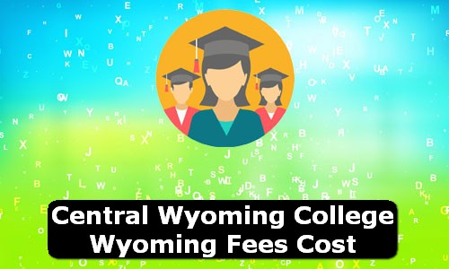 Central Wyoming College Wyoming Fees Cost