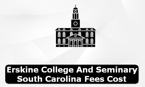 Erskine College and Seminary South Carolina Fees Cost