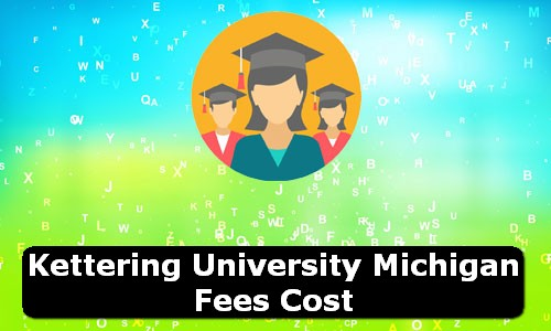 Kettering University Michigan Fees Cost