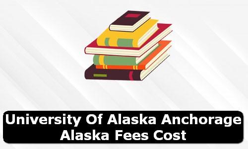 University of Alaska Anchorage Alaska Fees Cost