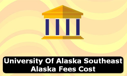 University of Alaska Southeast Alaska Fees Cost