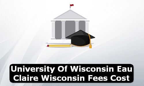 University of Wisconsin Eau Claire Wisconsin Fees Cost