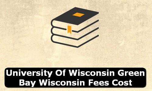 University of Wisconsin Green Bay Wisconsin Fees Cost