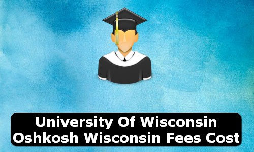 University of Wisconsin Oshkosh Wisconsin Fees Cost