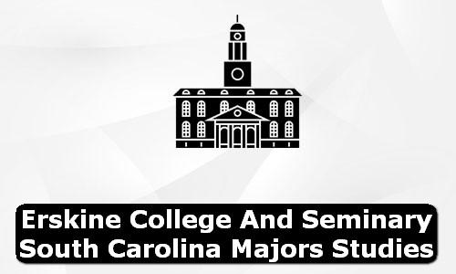 Erskine College and Seminary South Carolina Majors Studies