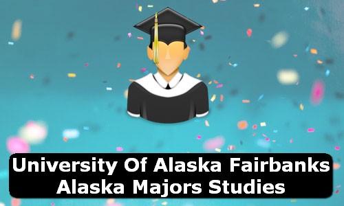 University of Alaska Fairbanks Alaska Majors Studies
