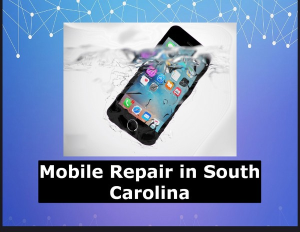 Mobile Repair in South Carolina