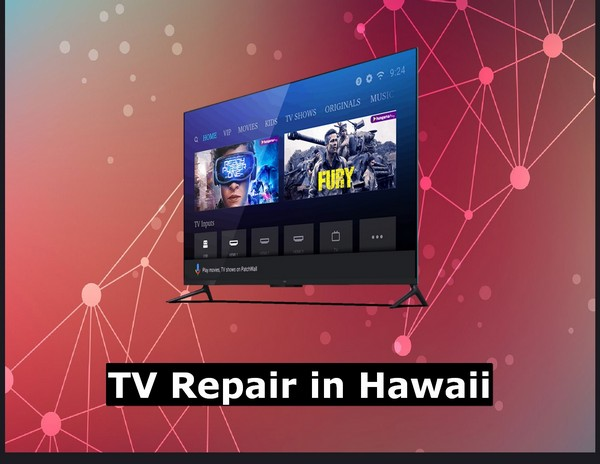 TV Repair in Hawaii