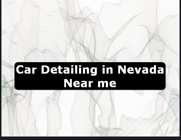 Car Detailing in nevada Near Me USA