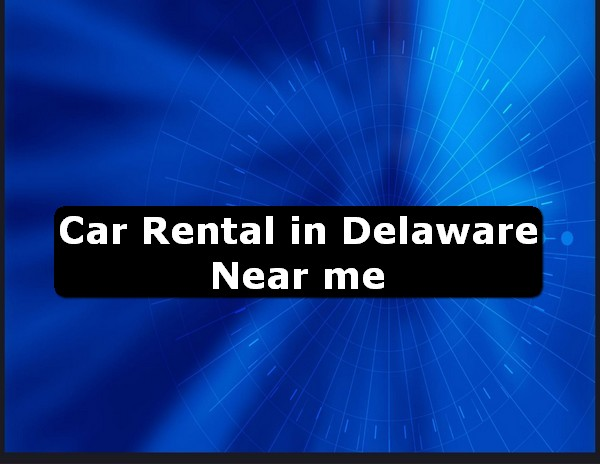 Car Rental in delaware Near Me USA