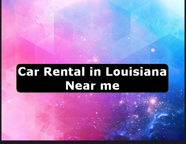 Car Rental in louisiana Near Me USA