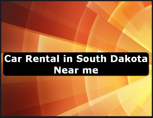 Car Rental in south dakota Near Me USA