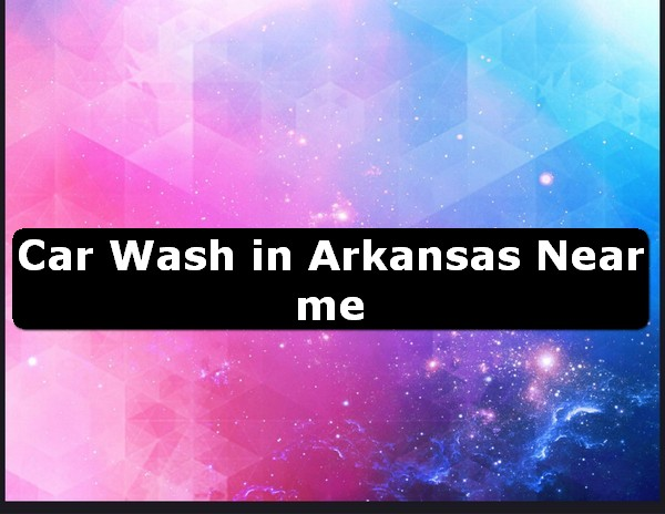 Car Wash in arkansas Near Me USA