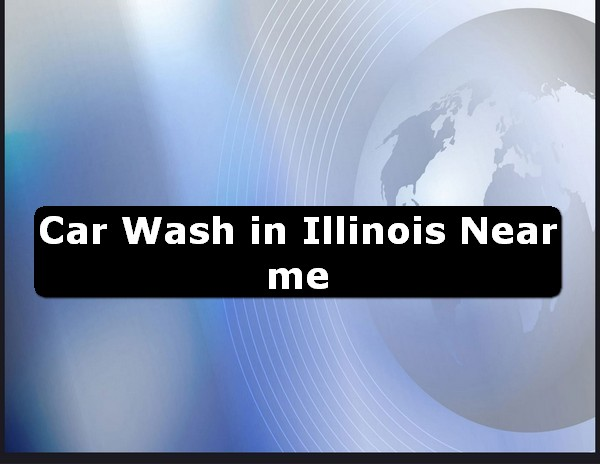 Car Wash in illinois Near Me USA