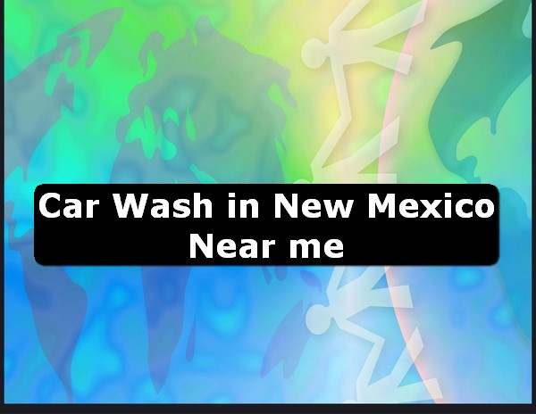 Car Wash in new mexico Near Me USA