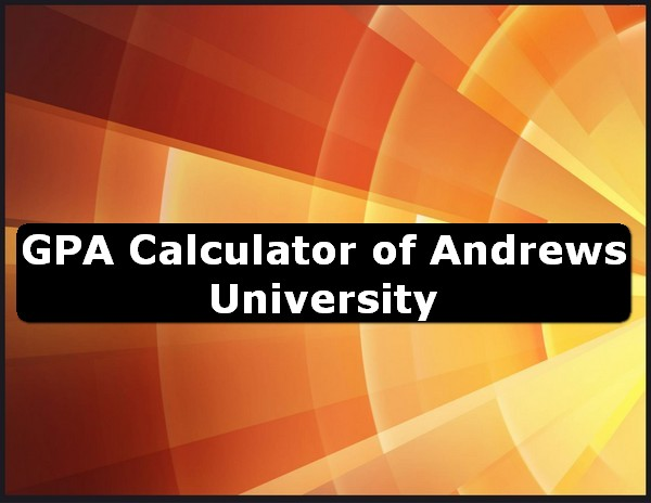 GPA Calculator of andrews university USA