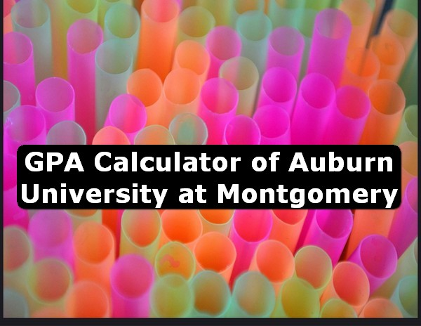 GPA Calculator of auburn university at montgomery USA
