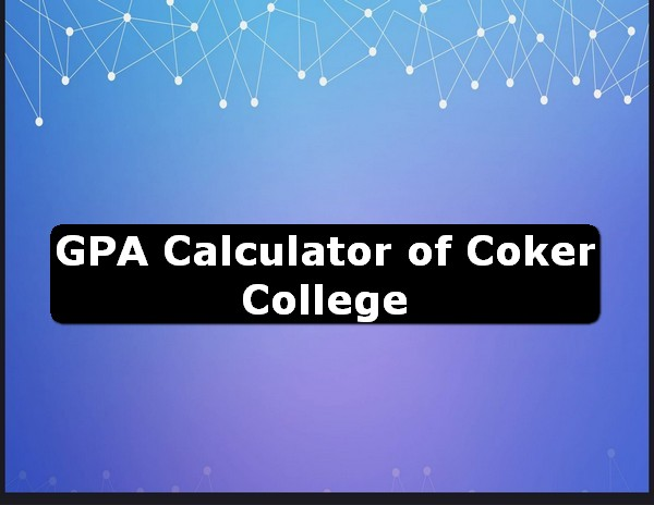 GPA Calculator of coker college USA