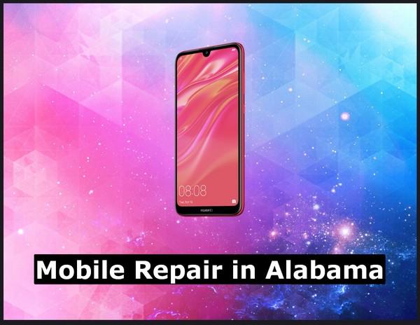 Mobile Repair in Alabama [Cheap Phone Repair] | USA Alabama City
