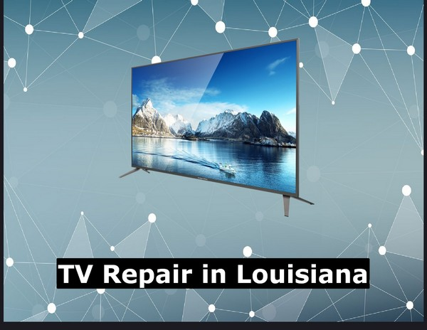 TV Repair in Louisiana